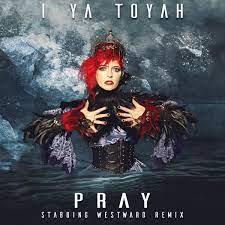 I Ya Toyah  – Pray (Stabbing Westward Remix)